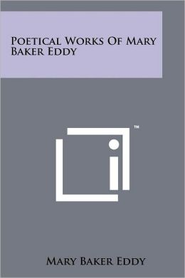 Poetical Works of Mary Baker Eddy