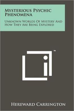 Mysterious Psychic Phenomena