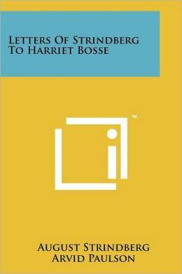 Letters Of Strindberg To Harriet Bosse