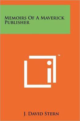 Memoirs Of A Maverick Publisher