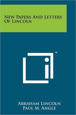 New Papers And Letters Of Lincoln