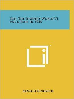 Ken, the Insider's World V1, No. 6, June 16, 1938