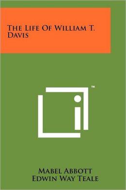 The Life Of William T. Davis