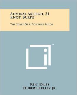 Admiral Arleigh, 31 Knot, Burke