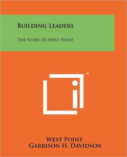 Building Leaders: The Story Of West Point