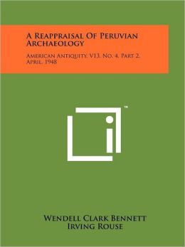 A Reappraisal Of Peruvian Archaeology