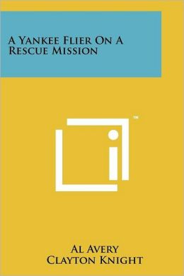 A Yankee Flier on a Rescue Mission