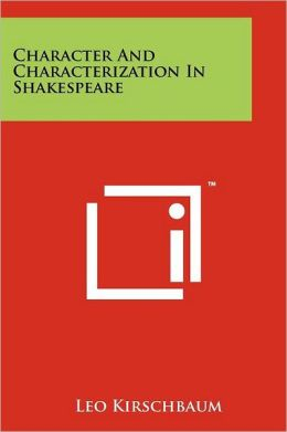 Character and Characterization in Shakespeare