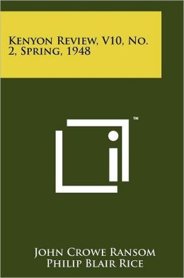 Kenyon Review, V10, No. 2, Spring, 1948
