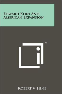 Edward Kern And American Expansion