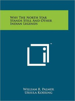 Why The North Star Stands Still And Other Indian Legends