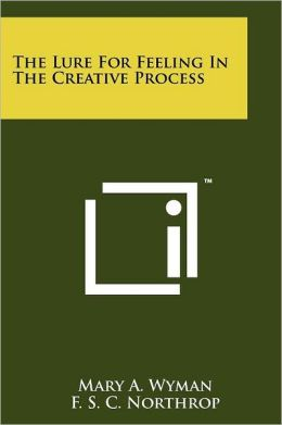 The Lure For Feeling In The Creative Process