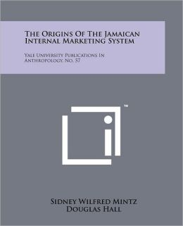 The Origins Of The Jamaican Internal Marketing System