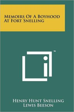 Memoirs Of A Boyhood At Fort Snelling