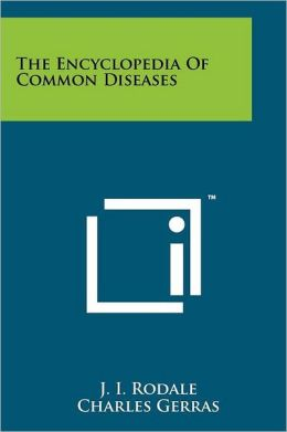 The Encyclopedia Of Common Diseases