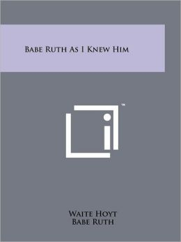 Babe Ruth As I Knew Him