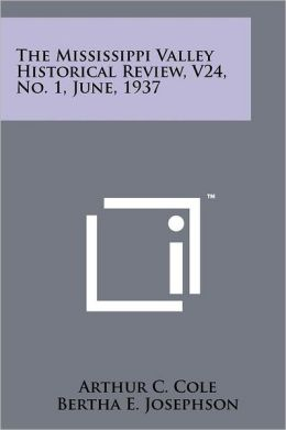 The Mississippi Valley Historical Review, V24, No. 1, June, 1937
