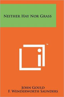 Neither Hay Nor Grass