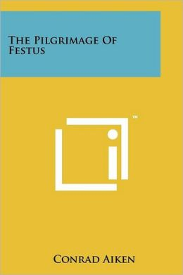 The Pilgrimage Of Festus