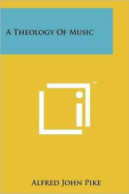 A Theology Of Music