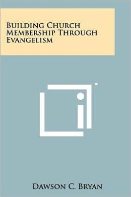Building Church Membership Through Evangelism