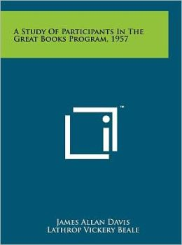 A Study of Participants in the Great Books Program, 1957