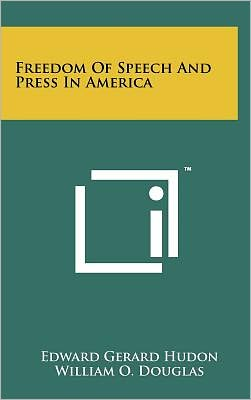 Freedom Of Speech And Press In America