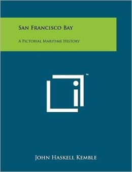 San Francisco Bay: A Pictorial Maritime History
