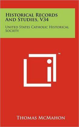 Historical Records and Studies, V34: United States Catholic Historical Society