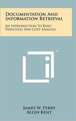 Documentation And Information Retrieval: An Introduction To Basic Principles And Cost Analysis