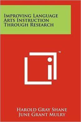 Improving Language Arts Instruction Through Research