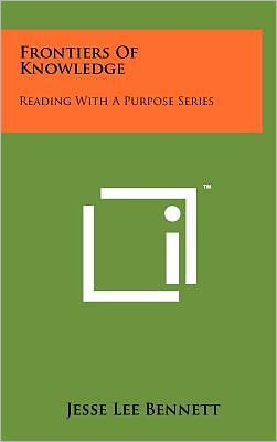 Frontiers Of Knowledge: Reading With A Purpose Series