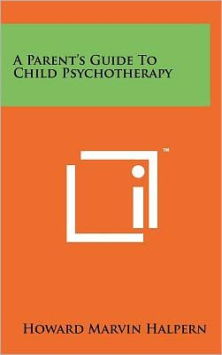 A Parent's Guide to Child Psychotherapy