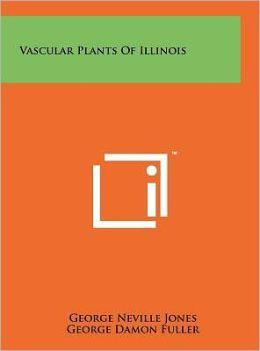 Vascular Plants Of Illinois