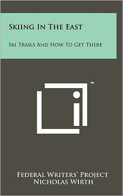 Skiing in the East: Ski Trails and How to Get There