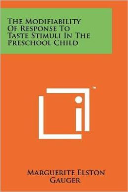 The Modifiability Of Response To Taste Stimuli In The Preschool Child