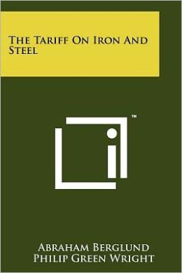 The Tariff on Iron and Steel