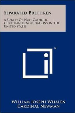 Separated Brethren: A Survey Of Non-Catholic Christian Denominations In The United States