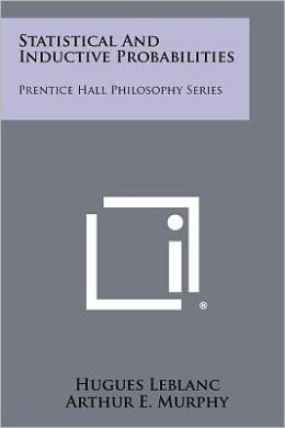 Statistical and Inductive Probabilities: Prentice Hall Philosophy Series