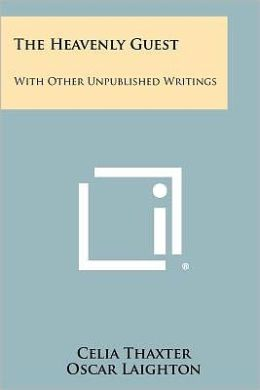 The Heavenly Guest: With Other Unpublished Writings