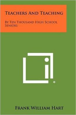Teachers And Teaching: By Ten Thousand High School Seniors