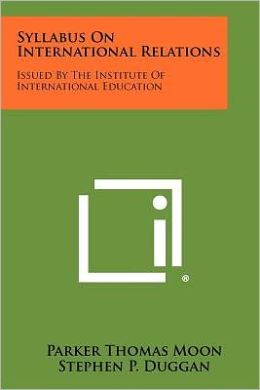 Syllabus On International Relations: Issued By The Institute Of International Education