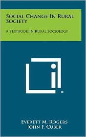 Social Change in Rural Society: A Textbook in Rural Sociology