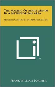 The Making of Adult Minds in a Metropolitan Area: Brooklyn Conference on Adult Education