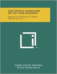 The Physical Characters of the Cook Islanders: Memoirs of the Bernice P. Bishop Museum, V12, No. 1