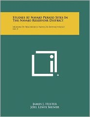 Studies At Navajo Period Sites In The Navajo Reservoir District: Museum Of New Mexico Papers In Anthropology, No. 9