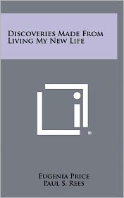 Discoveries Made From Living My New Life