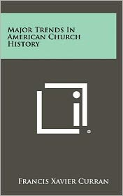 Major Trends in American Church History