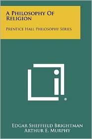 A Philosophy of Religion: Prentice Hall Philosophy Series