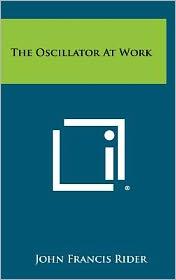 The Oscillator at Work